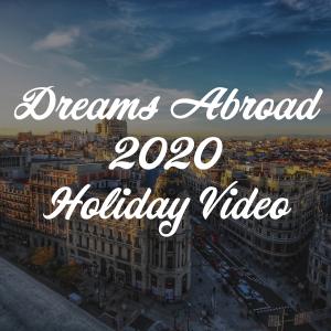 Dreams Abroad 2020 Holiday Video